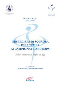 L'esercizio di squadra dell'Italia ai Campionati d'Europa